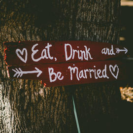 sign that reads eat, drink, and be married